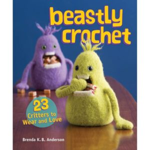 Beastly Crochet, by Brenda K.B. Anderson | The Knitting Club